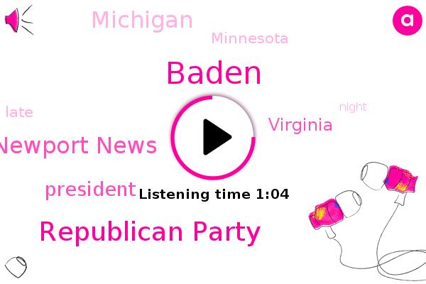 President Trump,Virginia,Republican Party,Newport News,Baden,Michigan,John,Minnesota