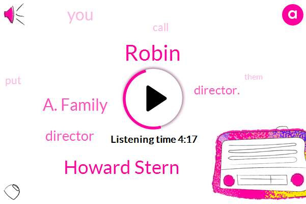 Director,Howard Stern,Robin,A. Family,Director.