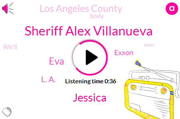Sheriff Alex Villanueva,Los Angeles County,Exxon,Jessica,EVA,L. A.