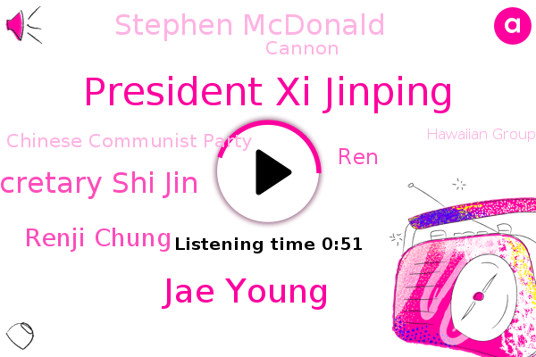Chinese Communist Party,President Xi Jinping,Jae Young,General Secretary Shi Jin,China,Renji Chung,REN,Stephen Mcdonald,Prime Minister,Beijing,Bribery,Cannon,Hawaiian Group,Chairman,Embezzlement,Developer