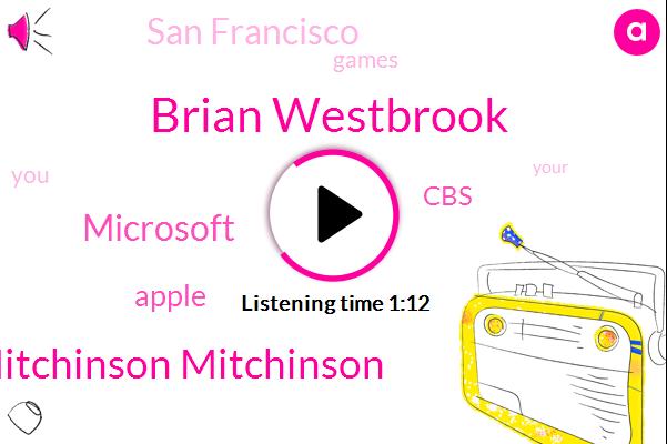 Brian Westbrook,Microsoft,Dan Dan Mitchinson Mitchinson,Apple,CBS,San Francisco