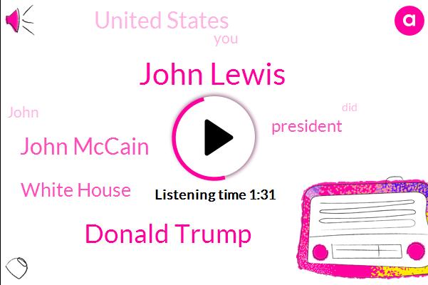 John Lewis,Donald Trump,John Mccain,President Trump,White House,United States