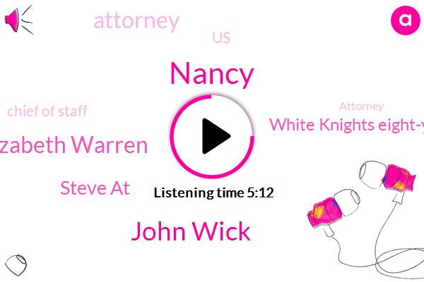 John Wick,Attorney,Nancy,White Knights Eight-Year District,United States,Elizabeth Warren,Steve At,Chief Of Staff,Atlanta,Engineer