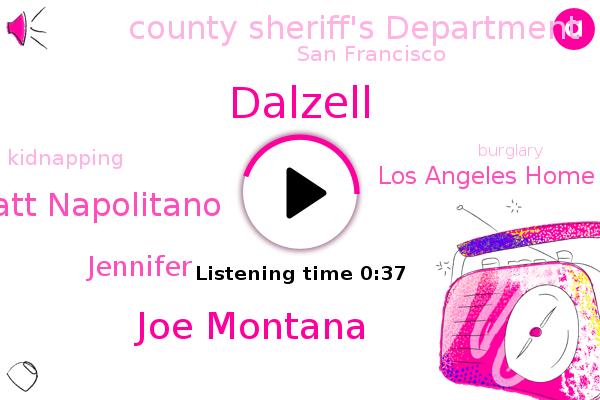 Dalzell,Joe Montana,Los Angeles Home Football Hall Of Fame,Matt Napolitano,County Sheriff's Department,San Francisco,Kidnapping,Burglary,Jennifer