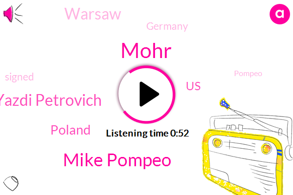 Poland,Mike Pompeo,United States,Warsaw,Mohr,Yazdi Petrovich,Germany