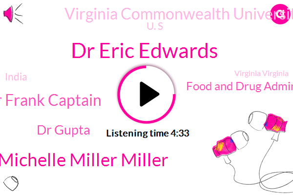 Dr Eric Edwards,Michelle Michelle Miller Miller,Food And Drug Administration,Dr Frank Captain,Counterfeit Medications,CBS,India,Virginia Virginia,China,Virginia Commonwealth University,U. S,Richmond,America,United States,Partner,Dr Gupta,Fiji