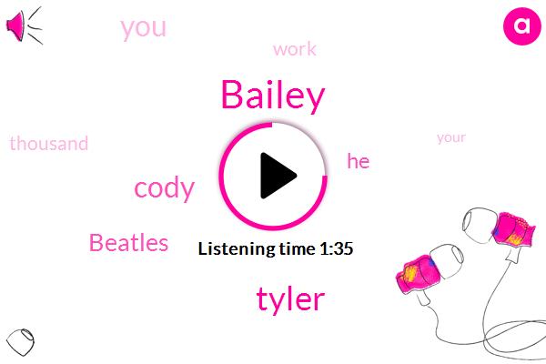 Bailey,Tyler,Cody,Beatles