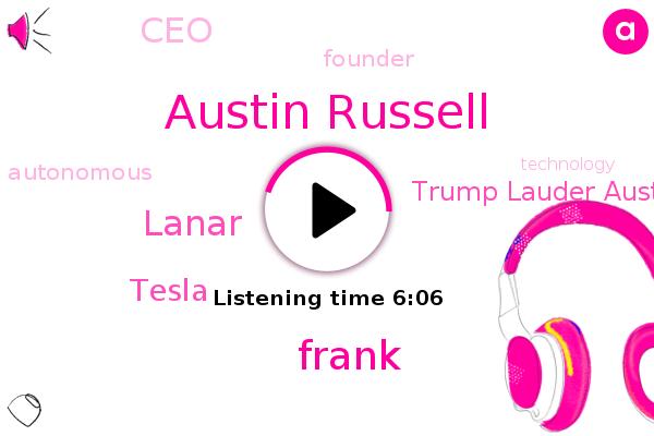 CEO,Founder,Tesla,Lanar,Austin Russell,Trump Lauder Austin,Frank