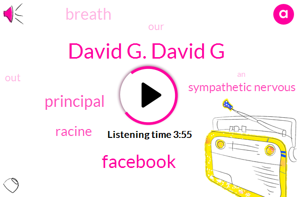 Principal,Facebook,David G. David G,Sympathetic Nervous System,Racine