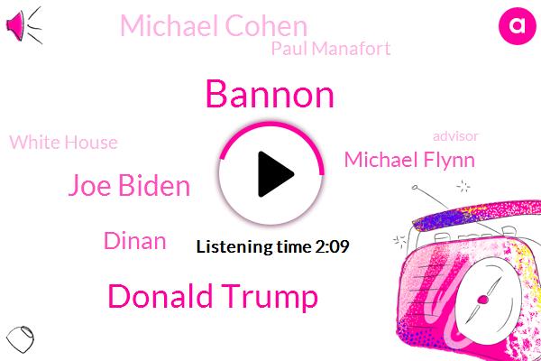 Bannon,Donald Trump,White House,Joe Biden,Advisor,President Trump,United States,Chief Strategist,Dinan,Michael Flynn,Wire Fraud,Mexico,America,Michael Cohen,Paul Manafort,Connecticut