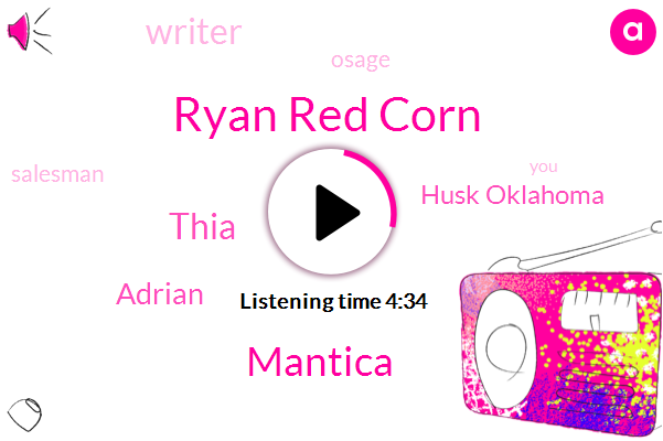 Ryan Red Corn,Writer,Mantica,Husk Oklahoma,Osage,Thia,Salesman,Adrian