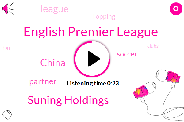 English Premier League,China,Suning Holdings,Soccer,Partner