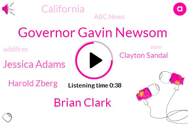 Governor Gavin Newsom,California,Abc News,Clayton Sandal,ABC,Brian Clark,Jessica Adams,Harold Zberg