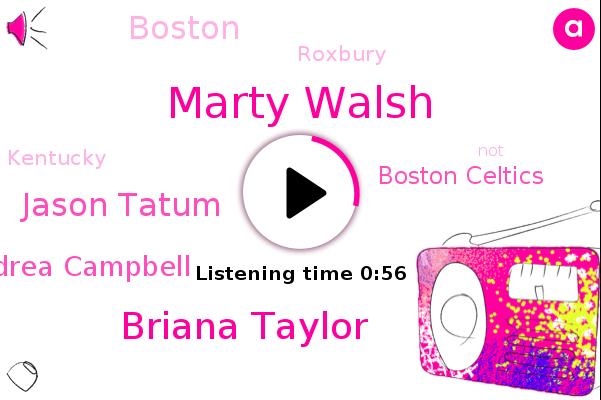 Boston,Boston Celtics,Marty Walsh,Briana Taylor,Roxbury,Jason Tatum,Andrea Campbell,Kentucky