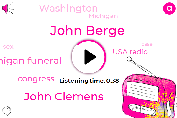 John Berge,John Clemens,Michigan Funeral,Michigan,Washington,Congress,Usa Radio