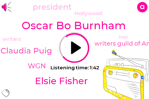 Oscar Bo Burnham,Elsie Fisher,Writers Guild Of America,Claudia Puig,WGN,President Trump,Hollywood