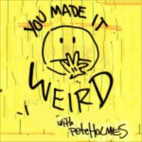 A highlight from We Made It Weird #35