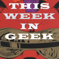 A highlight from This Week in Geek August 19, 2021. Geek news!