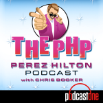 The PHP: Perez Hilton Podcast