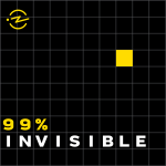99 Percent Invisible