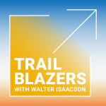 Trailblazers with Walter Isaacson