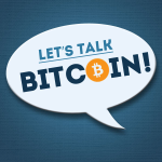 Let's Talk Bitcoin!
