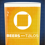 Beers with Talos