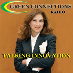 Green Connections Radio -  Insights on Innovation, Sustainability, Clean Energy, Leadership, Entrepreneurship, and Careers w Top Leaders, Women