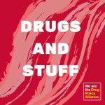 Drugs and Stuff