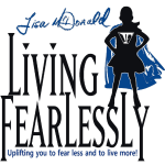 Living Fearlessly with Lisa McDonald