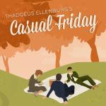 Thaddeus Ellenberg's Casual Friday
