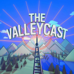 The Valleycast
