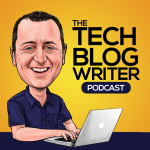 The Tech Blog Writer Podcast - Inspired Tech Startup Stories