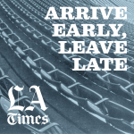 Arrive Early, Leave Late