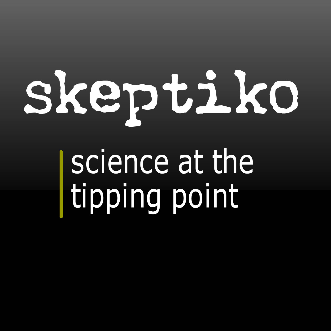 Skeptiko - Science at the Tipping Point