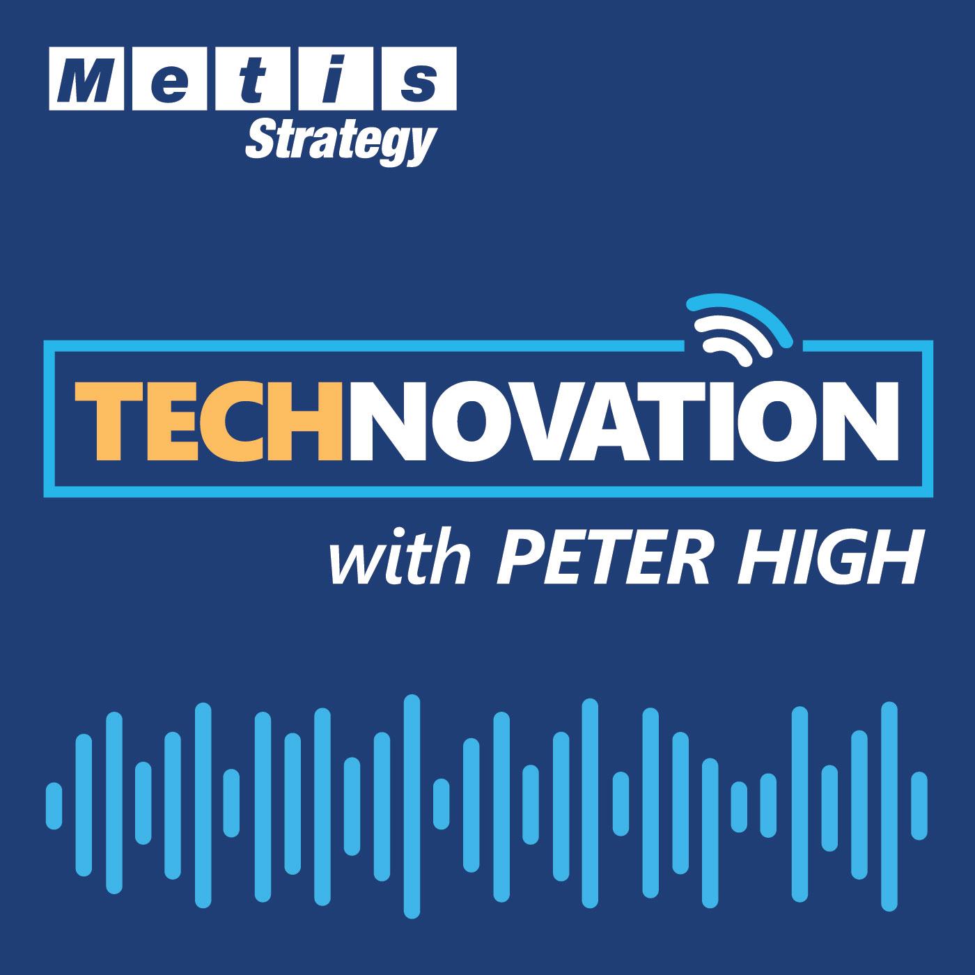Technovation with Peter High (CIO, CTO, CDO, CXO Interviews)