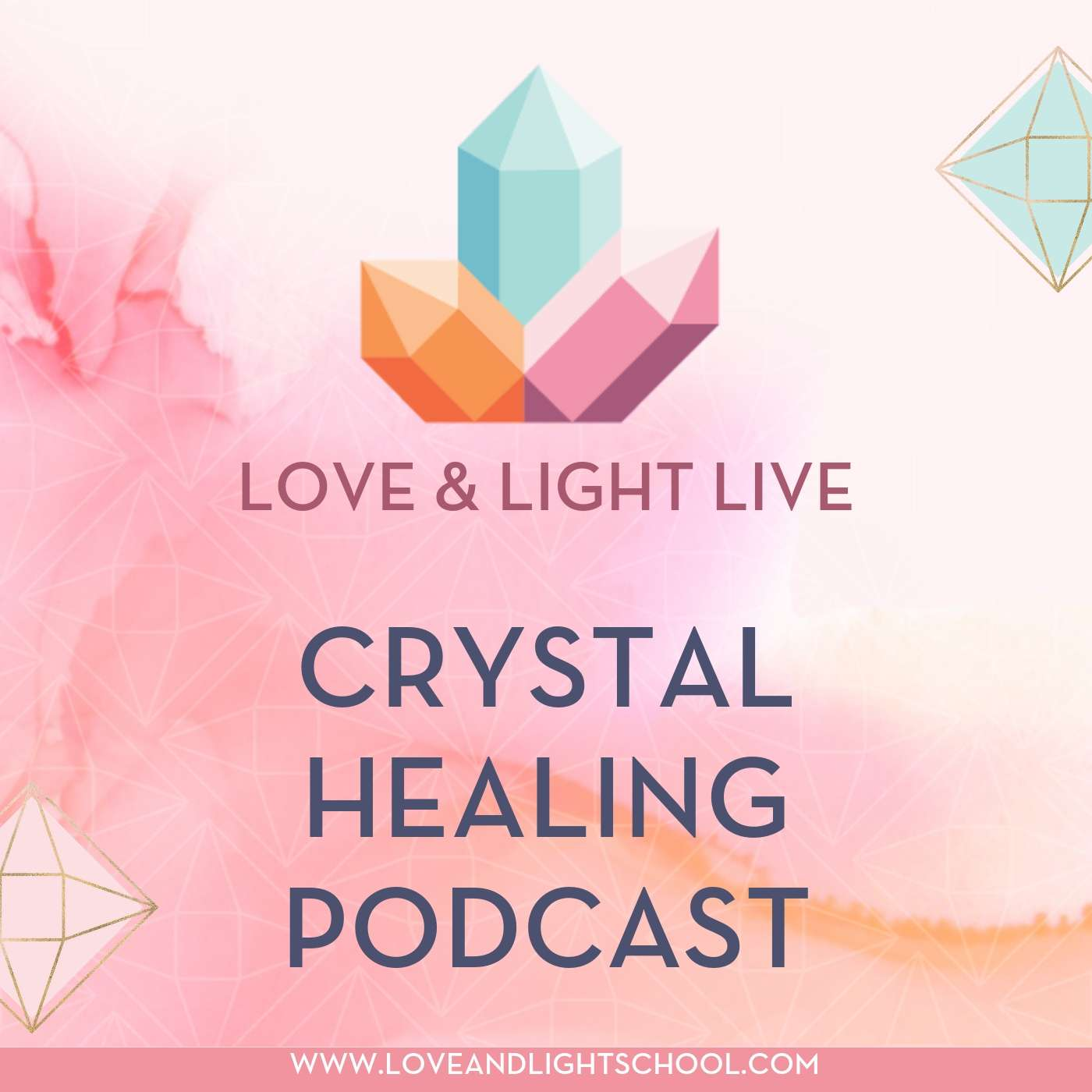 Podcasts - Love & Light School of Crystal Therapy