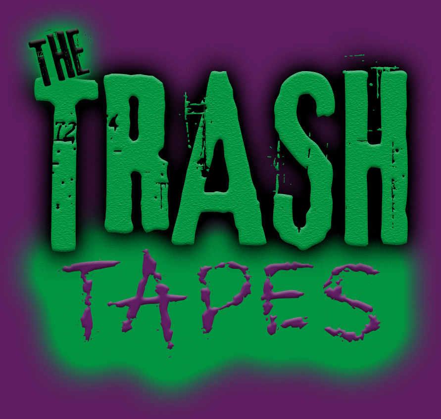 The Trash Tapes