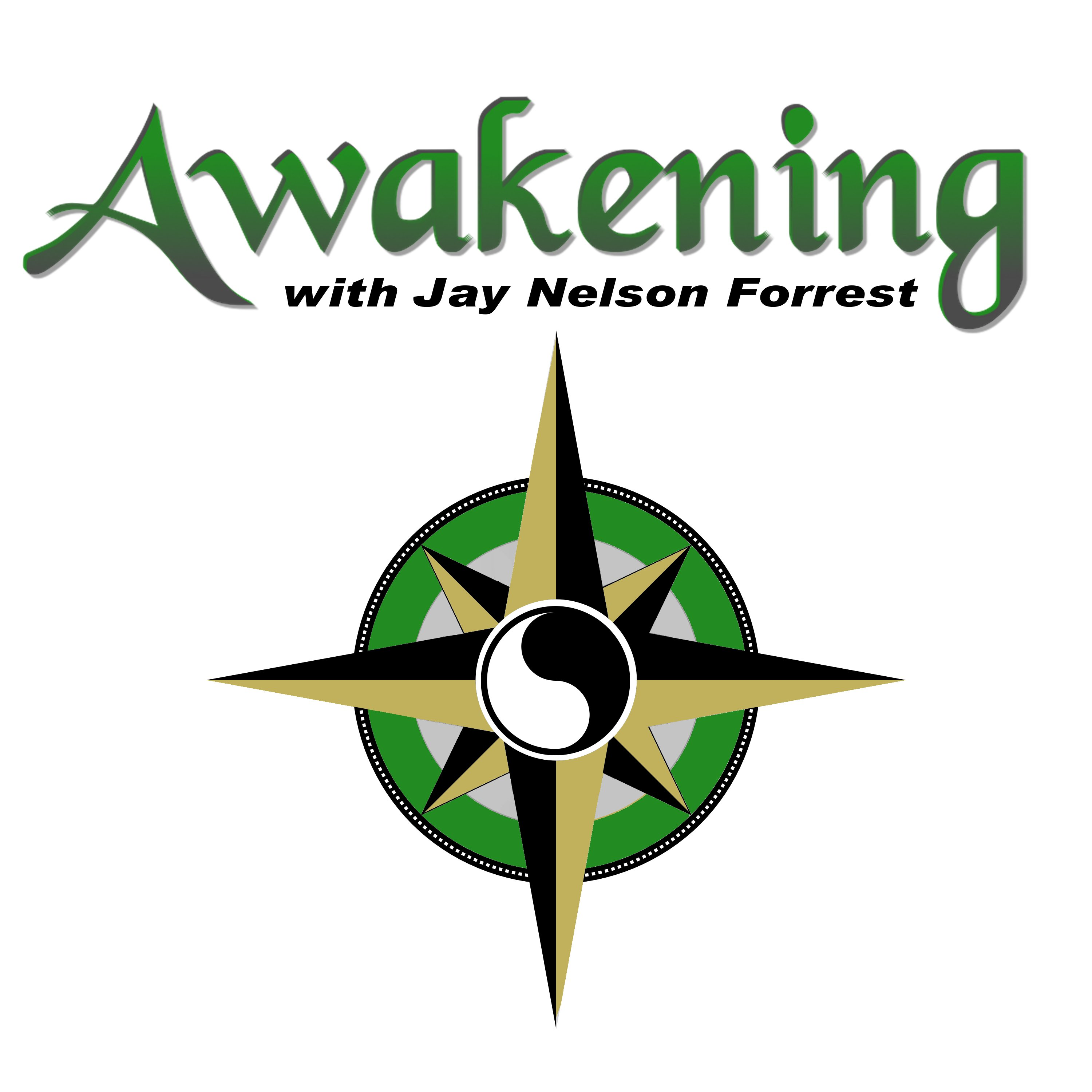 Awakening with Jay Nelson Forrest