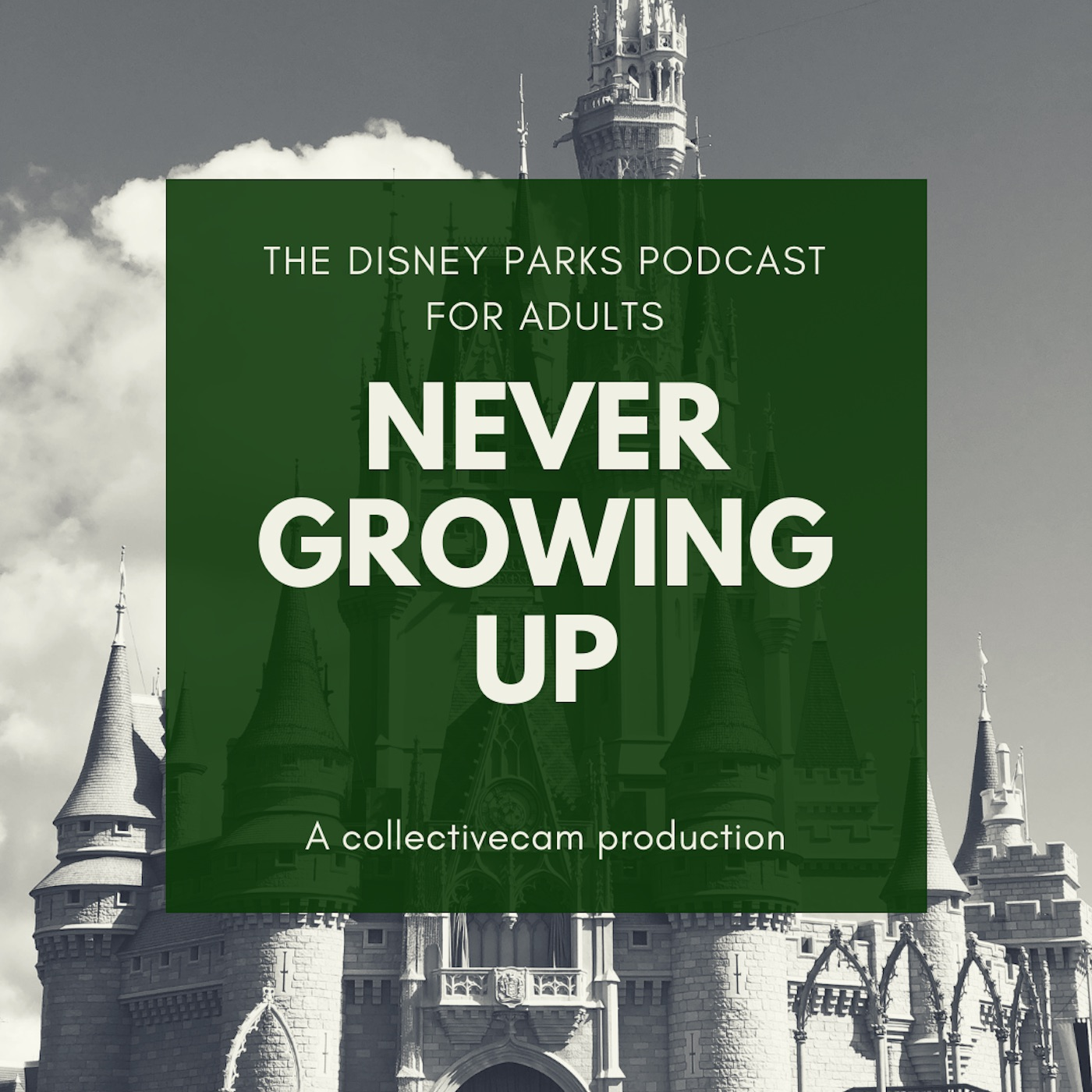 Never Growing Up - The Disney Parks Podcast for Adults
