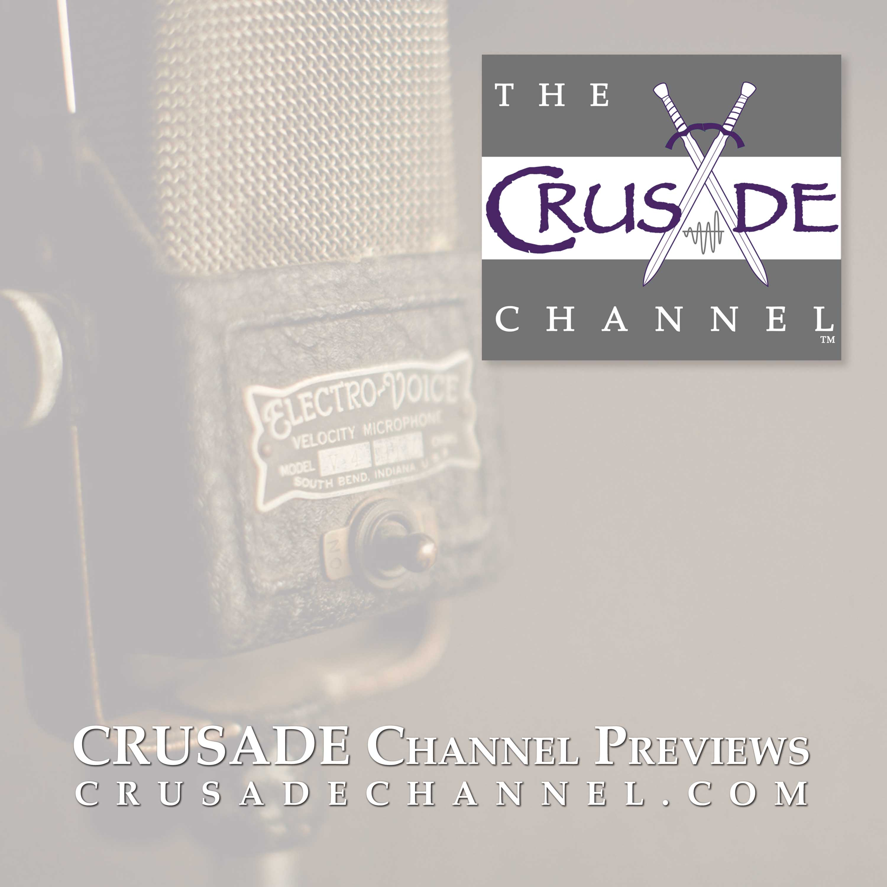 CRUSADE Channel Previews