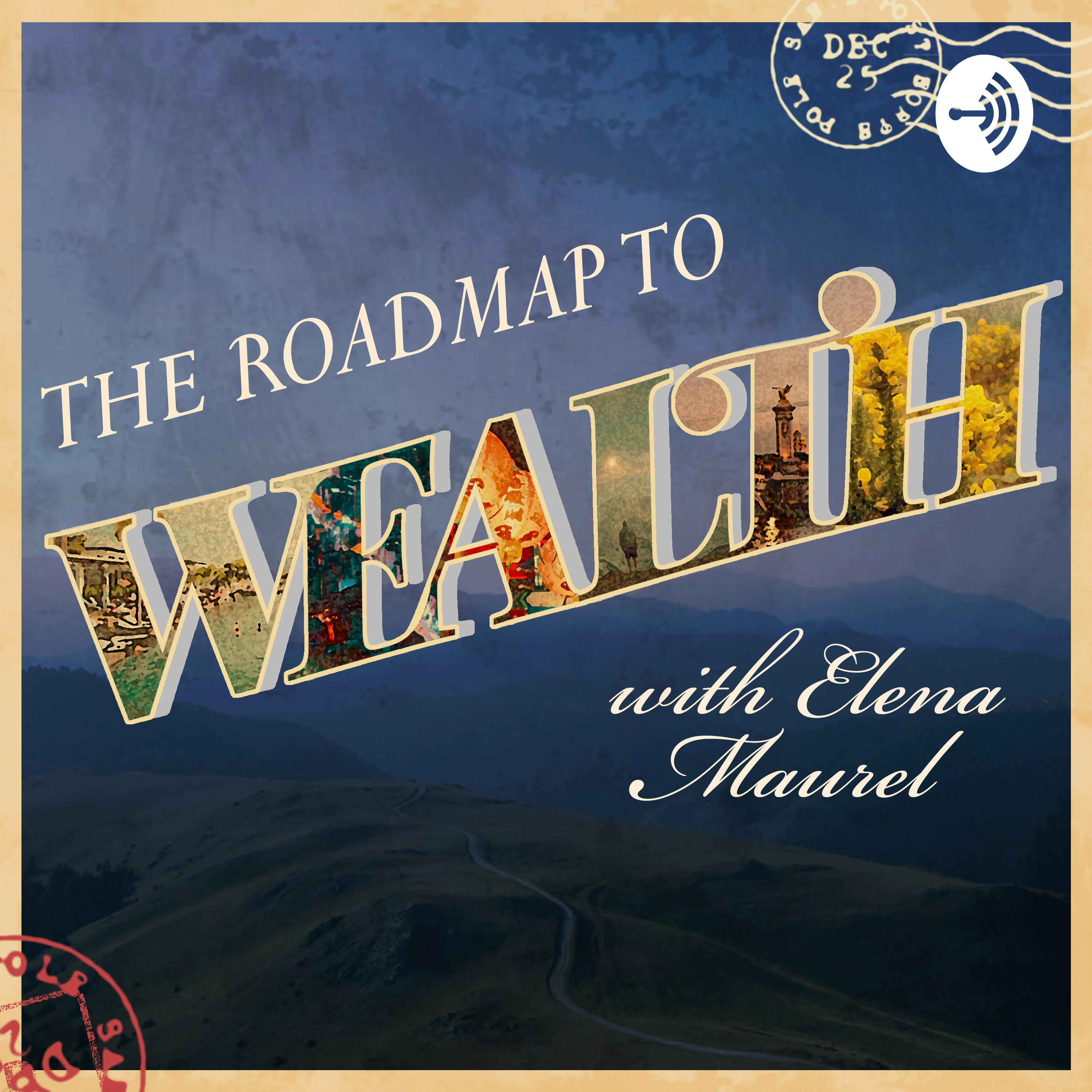 The Roadmap to Wealth Show with Elena Maurel
