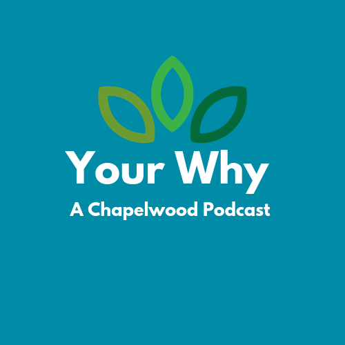 Your Why: A Chapelwood Podcast