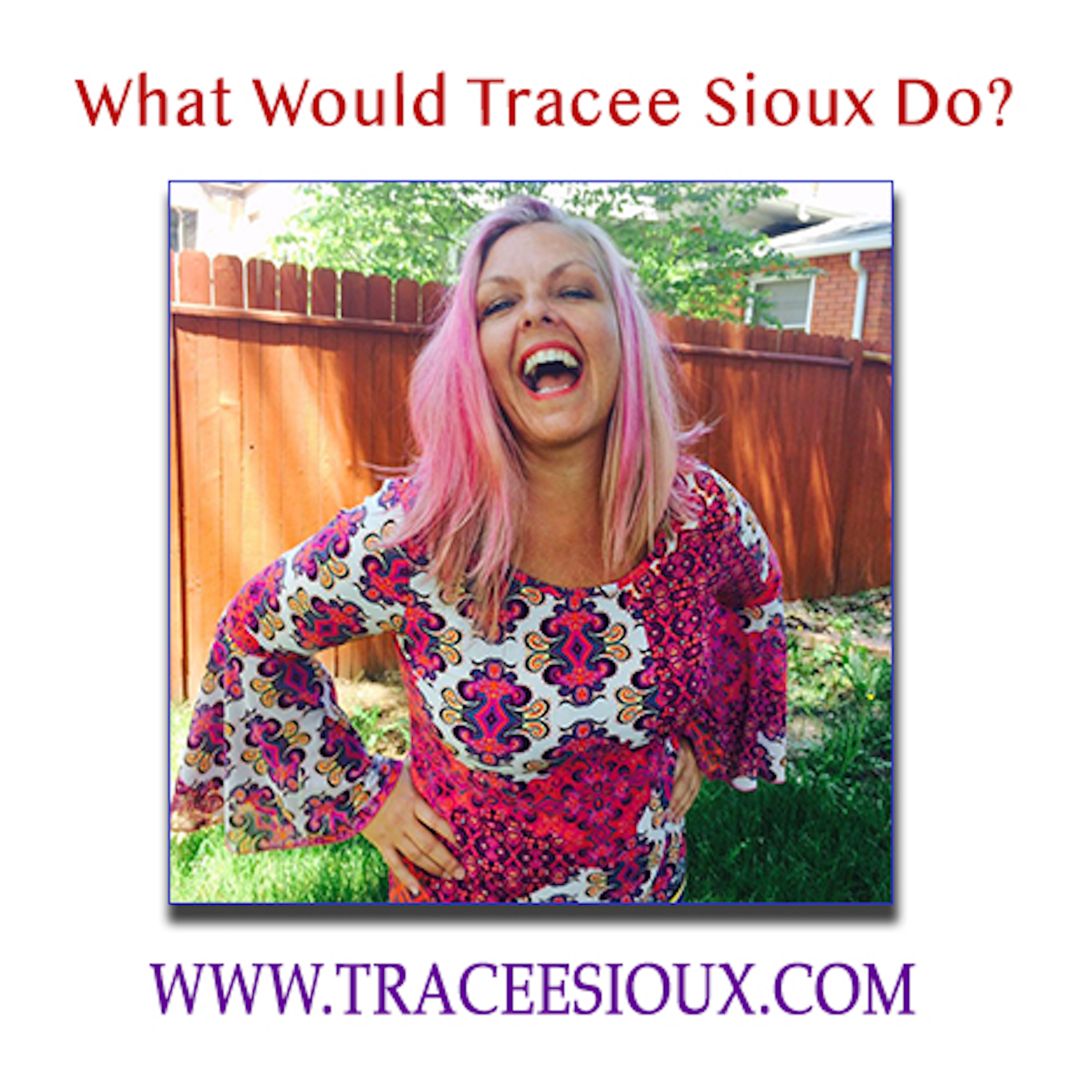 What Would Tracee Sioux Do?