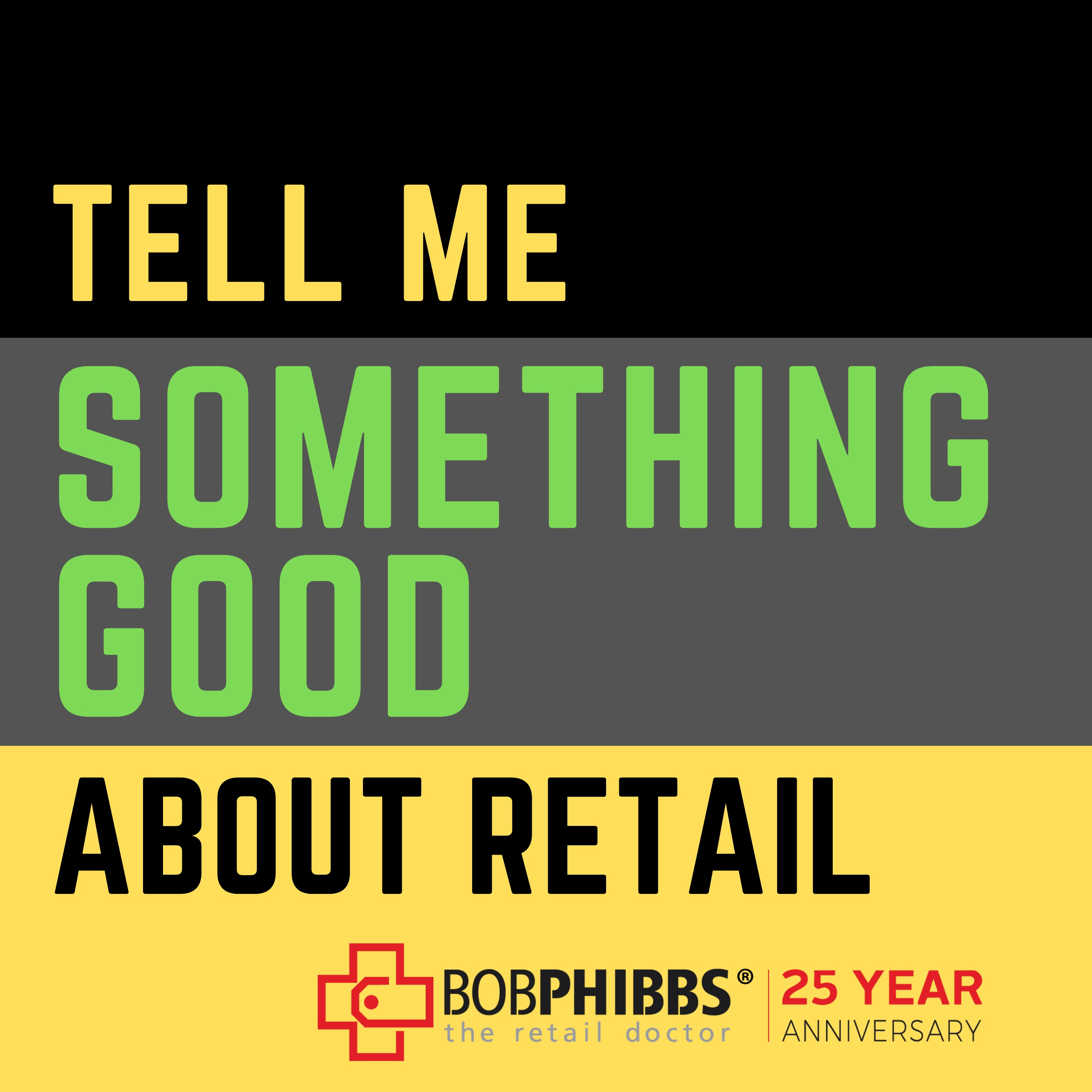 """Fresh update on """"retail"""" discussed on Tell Me Something Good About Retail"""