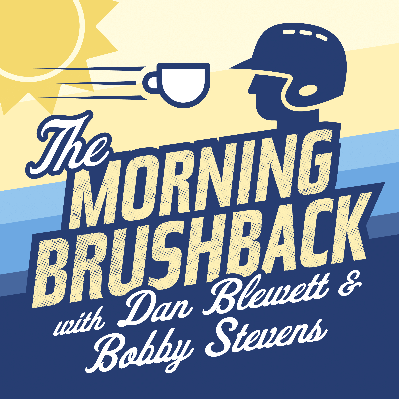 The Morning Brushback with Dan Blewett