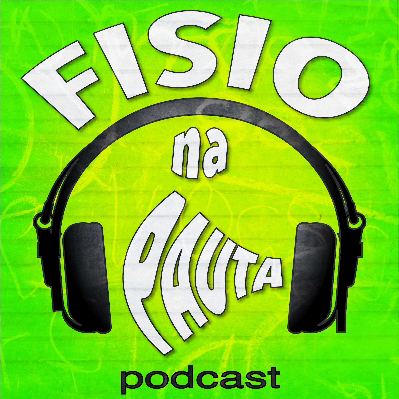 Fisio na Pauta Podcast 🎙 A Fisioterapia na podosfera!
