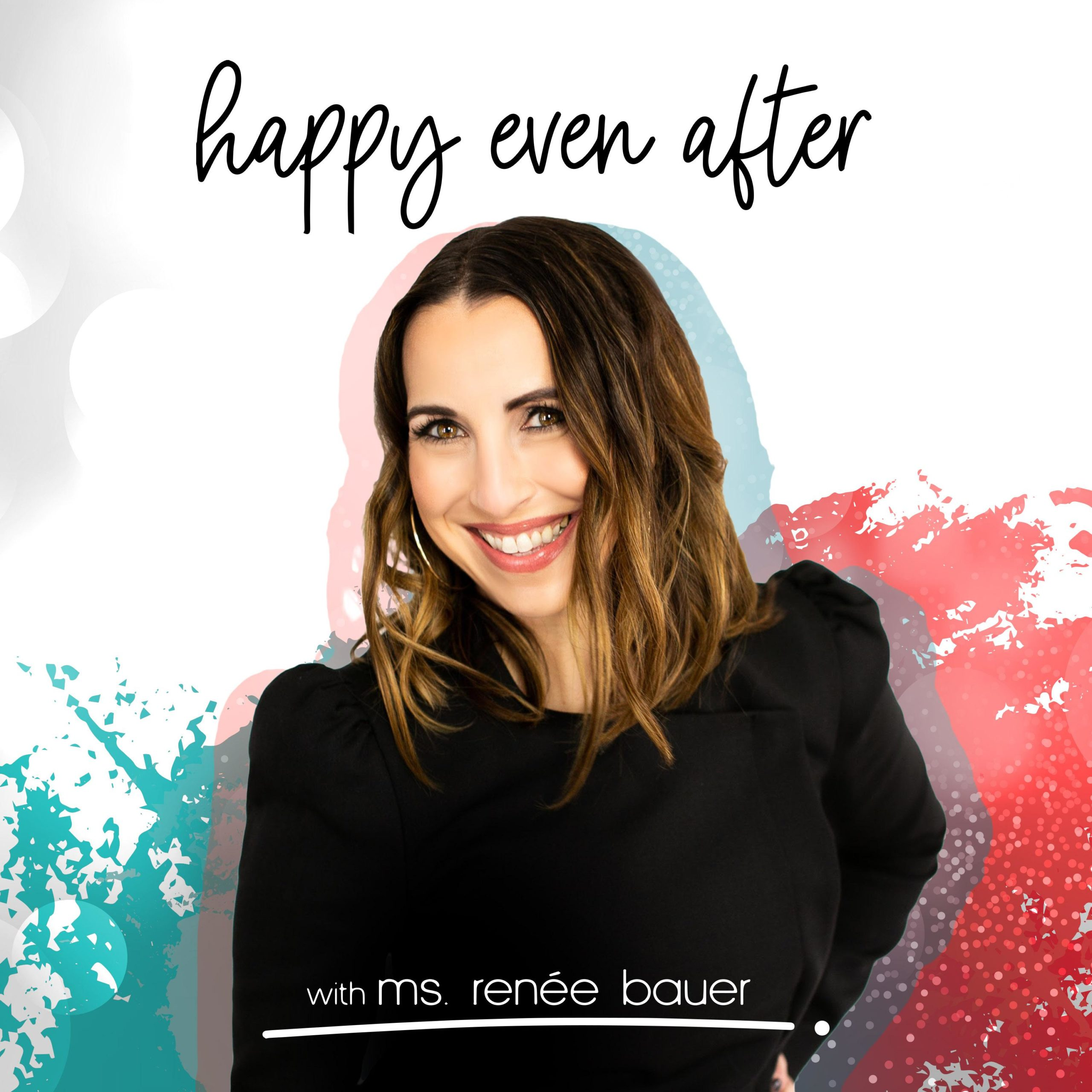 Happy Even After with Ms. Renee Bauer